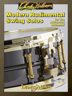 Charley Wilcoxon Modern Rudimental Swing Solos
